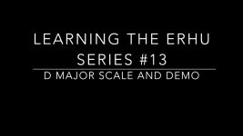 Learning the Erhu Series #13: D major scale and demo